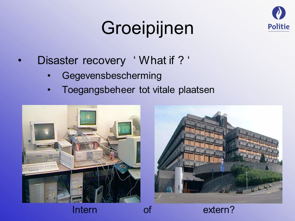 Groeipijnen Disaster recovery ' What if .