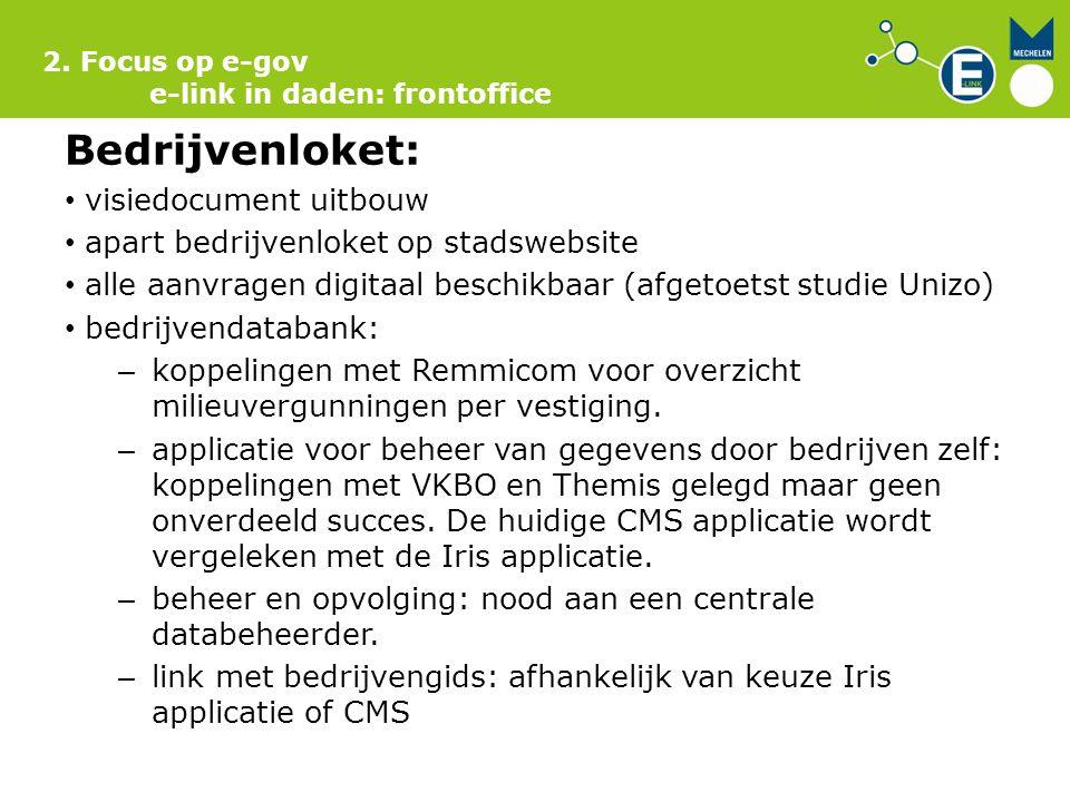 2. Focus op e-gov e-link in daden: frontoffice Bedrijvenloket: visiedocument uitbouw apart bedrijvenloket op stadswebsite alle aanvragen digitaal besc