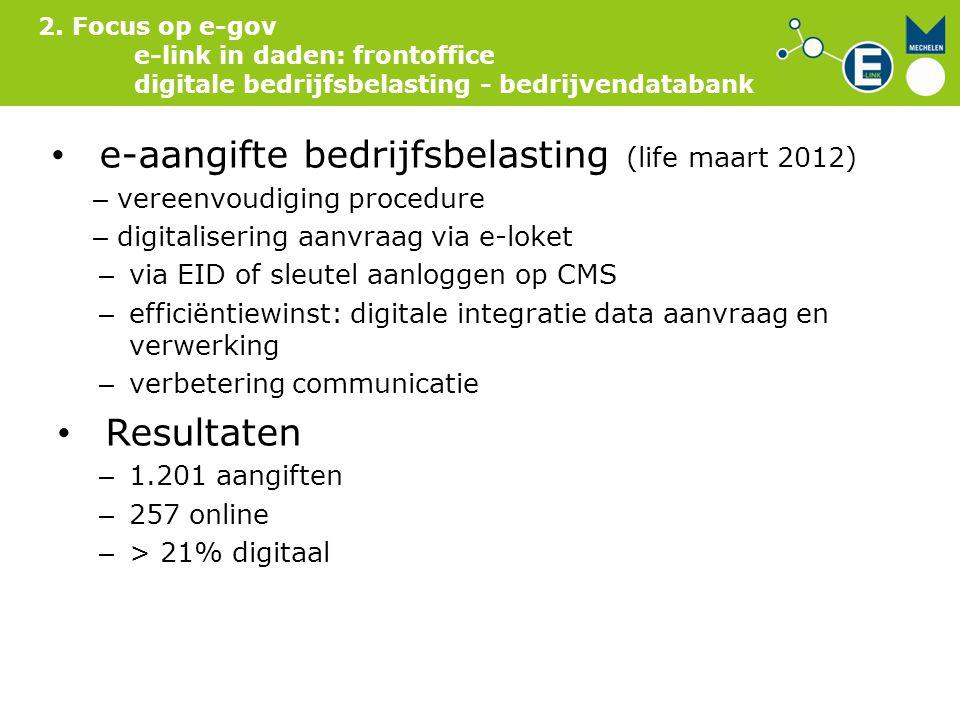 2. Focus op e-gov e-link in daden: frontoffice digitale bedrijfsbelasting - bedrijvendatabank e-aangifte bedrijfsbelasting (life maart 2012) – vereenv