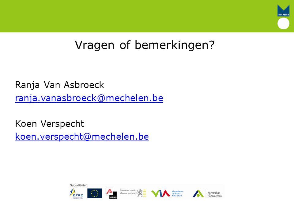 Vragen of bemerkingen? Ranja Van Asbroeck ranja.vanasbroeck@mechelen.be Koen Verspecht koen.verspecht@mechelen.be Bedrijvengids met digitaal loket