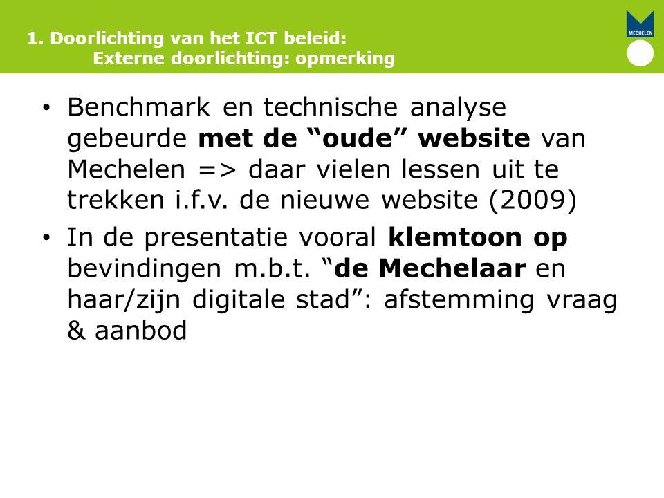 """Benchmark en technische analyse gebeurde met de """"oude"""" website van Mechelen => daar vielen lessen uit te trekken i.f.v. de nieuwe website (2009) In de"""