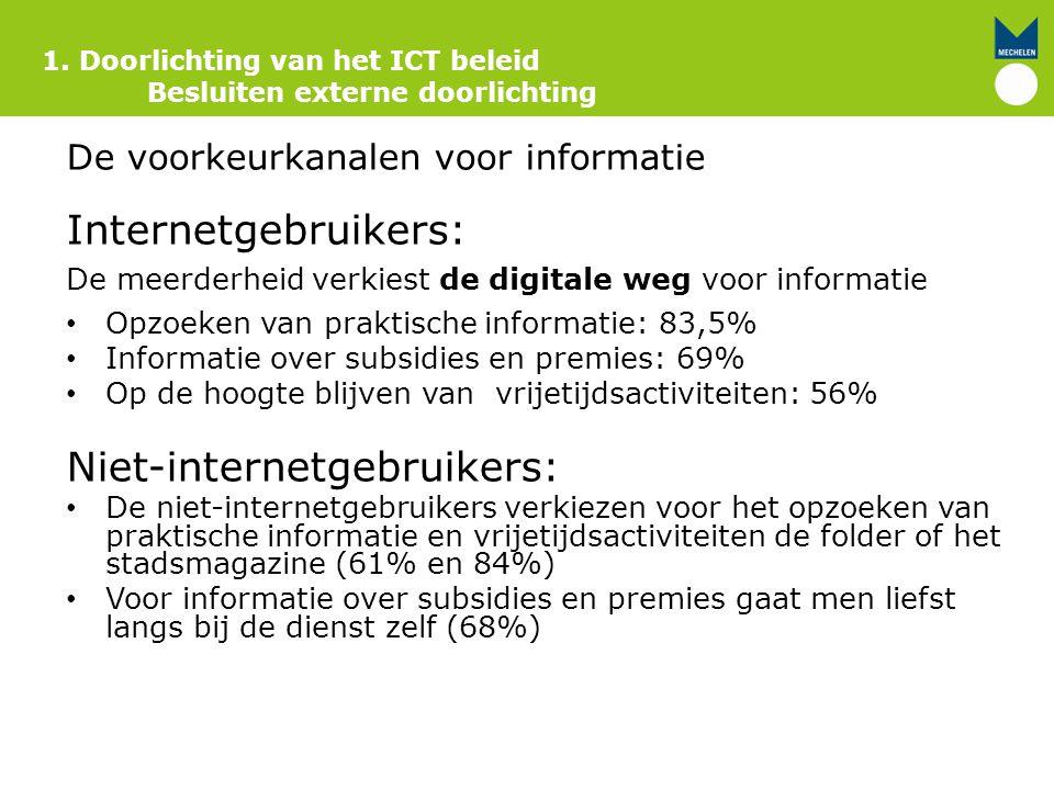 1. Doorlichting van het ICT beleid Besluiten externe doorlichting De voorkeurkanalen voor informatie Internetgebruikers: De meerderheid verkiest de di