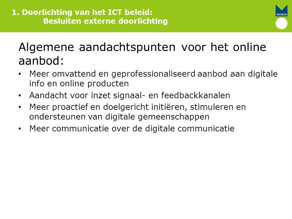 Algemene aandachtspunten voor het online aanbod: Meer omvattend en geprofessionaliseerd aanbod aan digitale info en online producten Aandacht voor inz