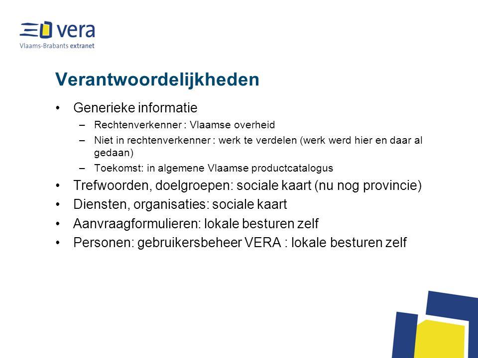 Verantwoordelijkheden Generieke informatie –Rechtenverkenner : Vlaamse overheid –Niet in rechtenverkenner : werk te verdelen (werk werd hier en daar a