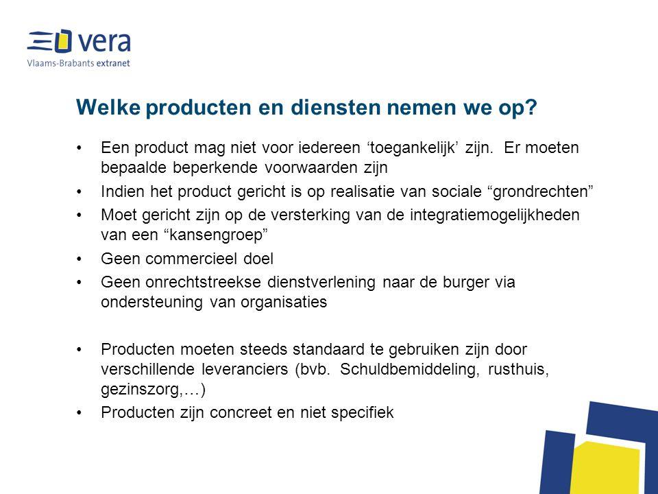 Welke producten en diensten nemen we op. Een product mag niet voor iedereen 'toegankelijk' zijn.