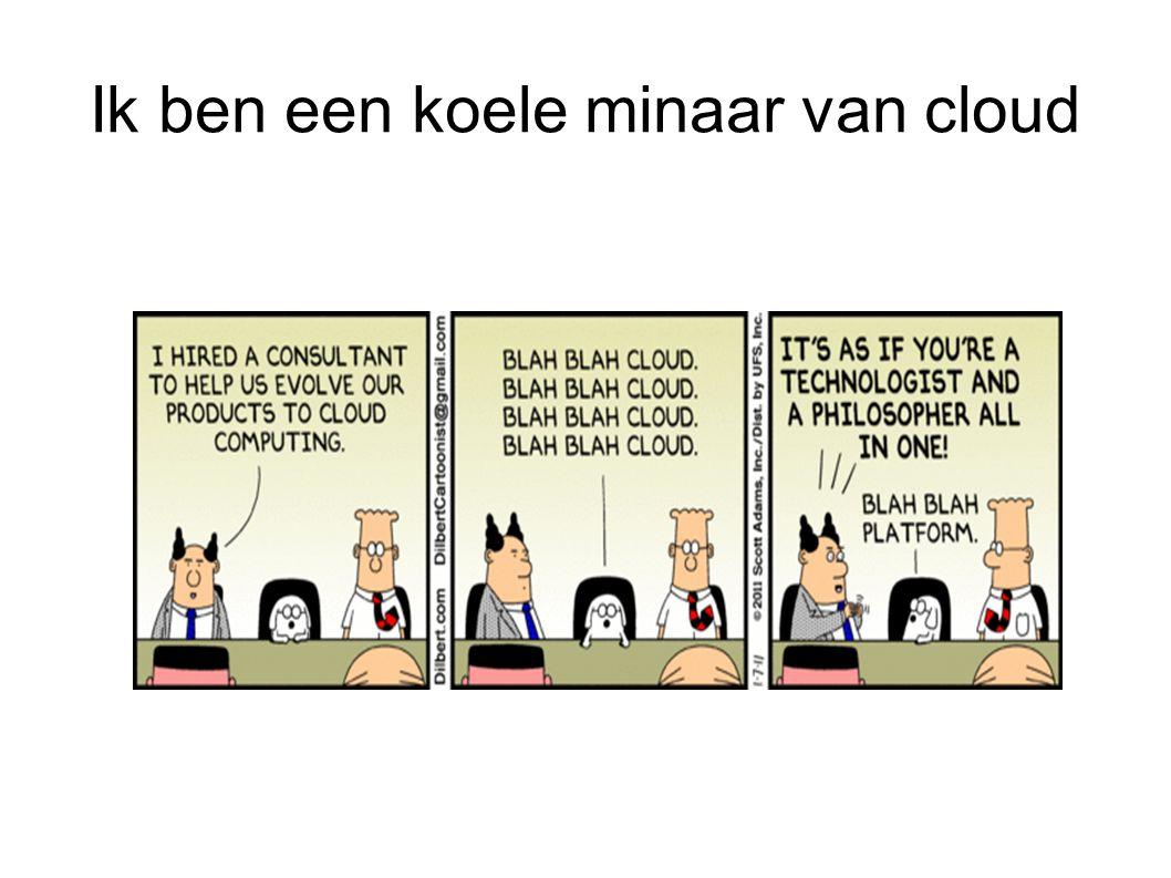 Ik ben een koele minaar van cloud