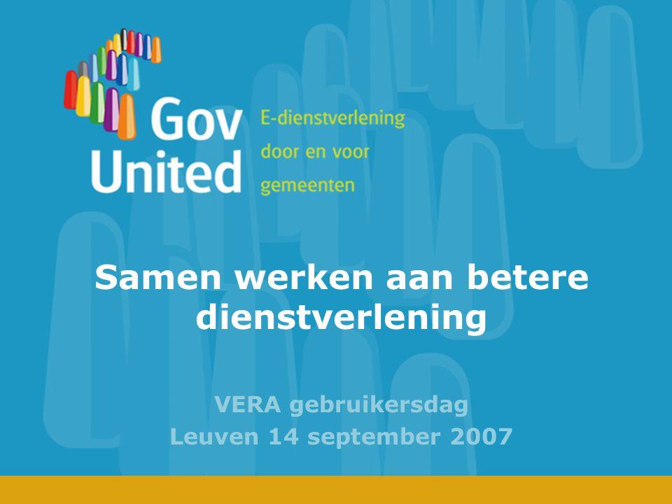 Samen werken aan betere dienstverlening VERA gebruikersdag Leuven 14 september 2007