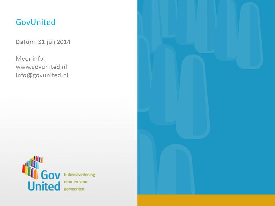 GovUnited Datum: 31 juli 2014 Meer info: www.govunited.nl info@govunited.nl