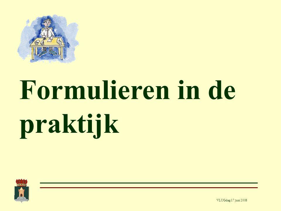 VLUGdag 17 juni 2008 Verwerking van een formulier Gegevens komen gestructureerd in mailbox