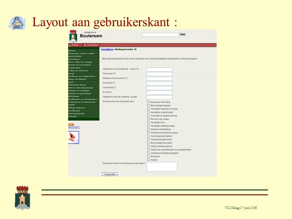 VLUGdag 17 juni 2008 Layout aan gebruikerskant :