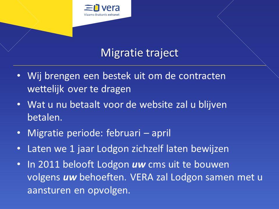 Migratie traject Wij brengen een bestek uit om de contracten wettelijk over te dragen Wat u nu betaalt voor de website zal u blijven betalen.