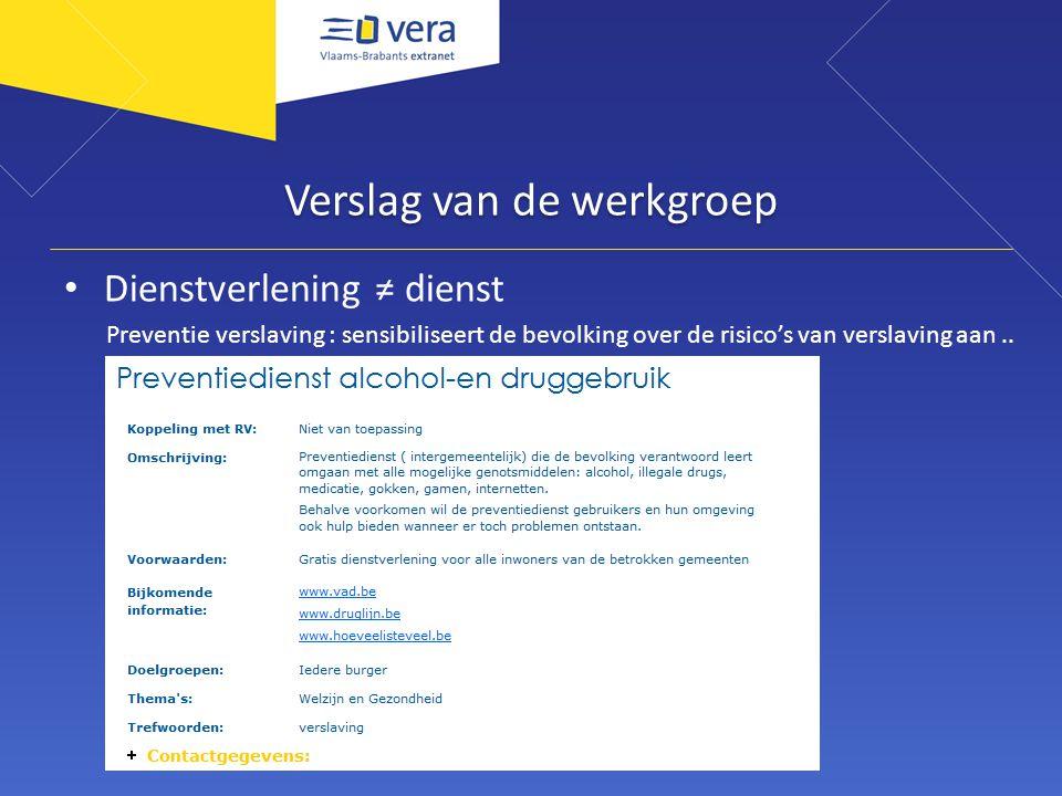 Verslag van de werkgroep Dienstverlening ≠ dienst Preventie verslaving : sensibiliseert de bevolking over de risico's van verslaving aan..