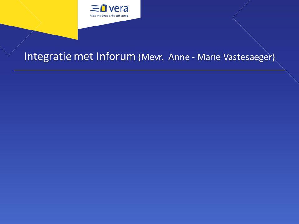 Integratie met Inforum (Mevr. Anne - Marie Vastesaeger)