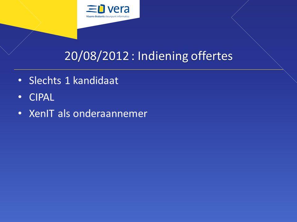 20/08/2012 : Indiening offertes Slechts 1 kandidaat CIPAL XenIT als onderaannemer