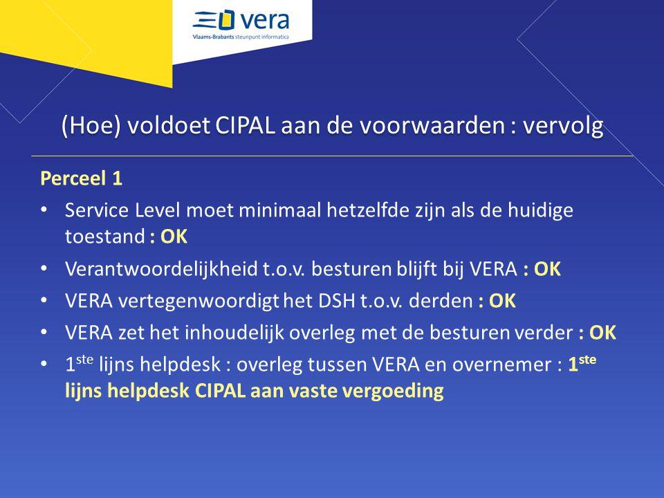 (Hoe) voldoet CIPAL aan de voorwaarden : vervolg Perceel 1 Service Level moet minimaal hetzelfde zijn als de huidige toestand : OK Verantwoordelijkhei