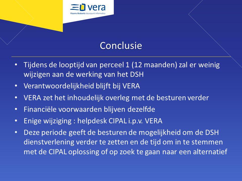Conclusie Tijdens de looptijd van perceel 1 (12 maanden) zal er weinig wijzigen aan de werking van het DSH Verantwoordelijkheid blijft bij VERA VERA z