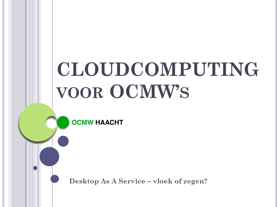 CLOUDCOMPUTING VOOR OCMW' S Desktop As A Service – vloek of zegen