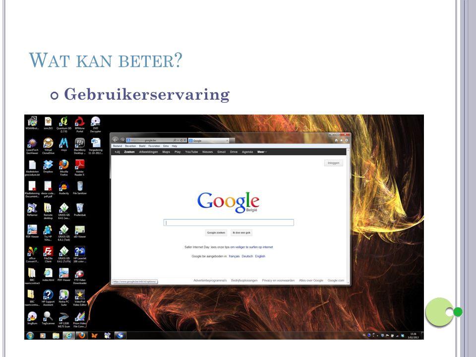 Gebruikerservaring W AT KAN BETER ?