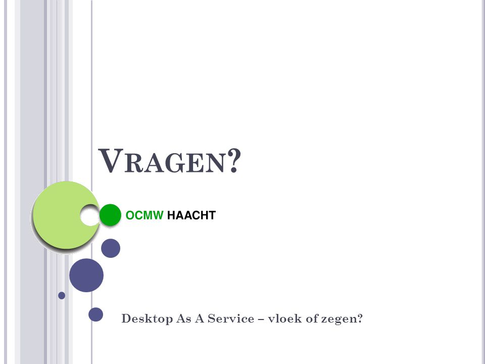 V RAGEN ? Desktop As A Service – vloek of zegen?