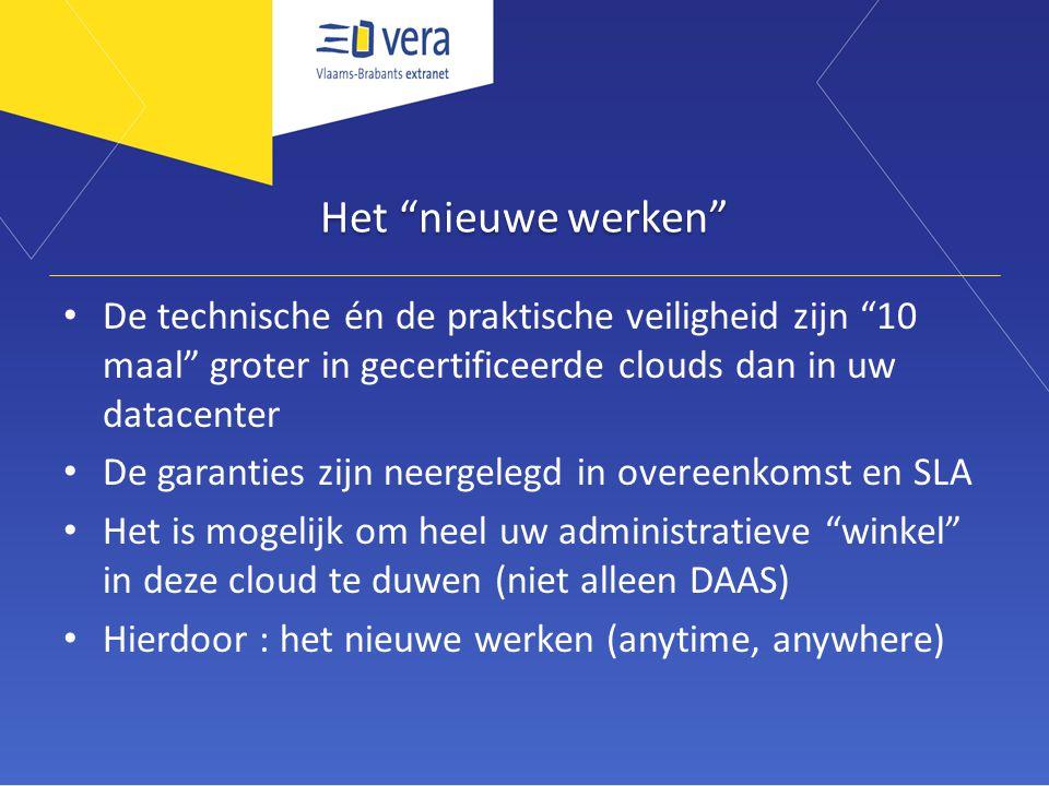 """Het """"nieuwe werken"""" De technische én de praktische veiligheid zijn """"10 maal"""" groter in gecertificeerde clouds dan in uw datacenter De garanties zijn n"""