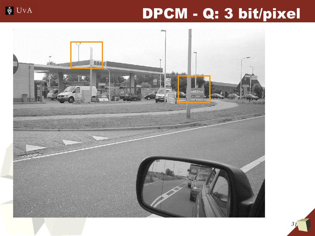 31 DPCM - Q: 3 bit/pixel