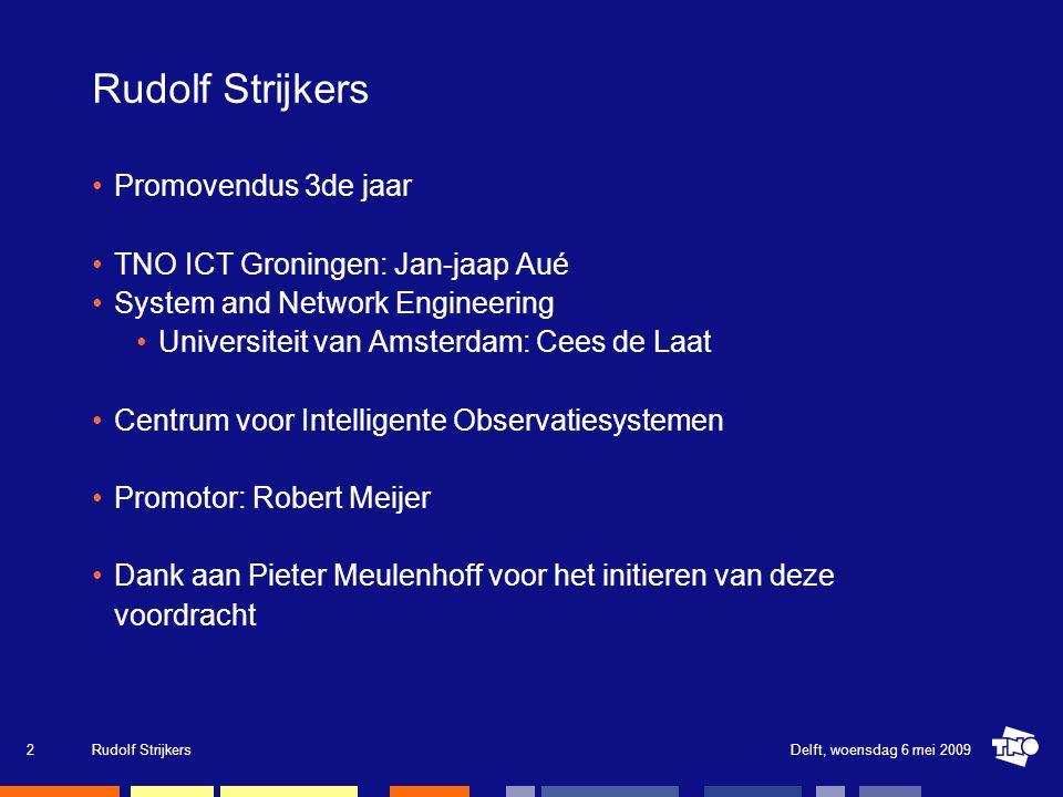 Promovendus 3de jaar TNO ICT Groningen: Jan-jaap Aué System and Network Engineering Universiteit van Amsterdam: Cees de Laat Centrum voor Intelligente