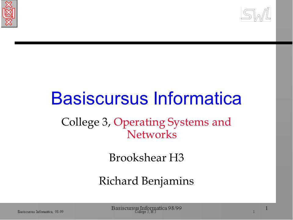 Basiscursus Informatica, 98-99 College 3, H 3 32 Basiscursus Informatica 98/9932 Internet adressering n Domein gedeelte en host gedeelte ä host adres: 32 bits in dotted decimale notatie ä 16 bits: 0000101010100000 = 10.160 (2+8).(32+128) n Domein-gedeelte is: network identifier ä Internet Network Information Center (InterNIC) 192.207.177 = identifier van Addison Wesley 192.207.177.133 = adres van specifieke machine: host (133)