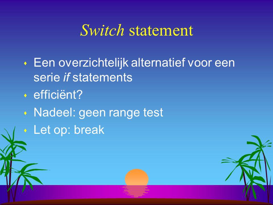 Switch statement s Een overzichtelijk alternatief voor een serie if statements s efficiënt.