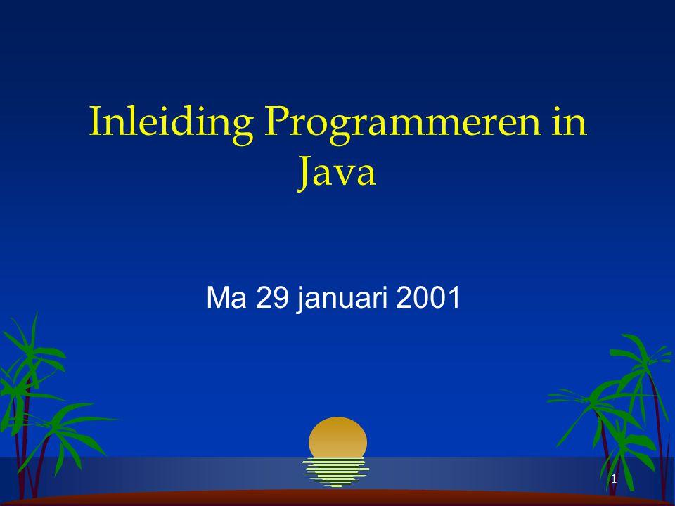 1 Inleiding Programmeren in Java Ma 29 januari 2001