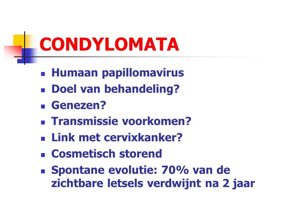 Humaan papillomavirus Doel van behandeling? Genezen? Transmissie voorkomen? Link met cervixkanker? Cosmetisch storend Spontane evolutie: 70% van de zi