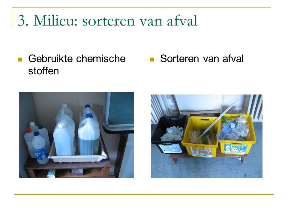 3. Milieu: sorteren van afval Gebruikte chemische stoffen Sorteren van afval