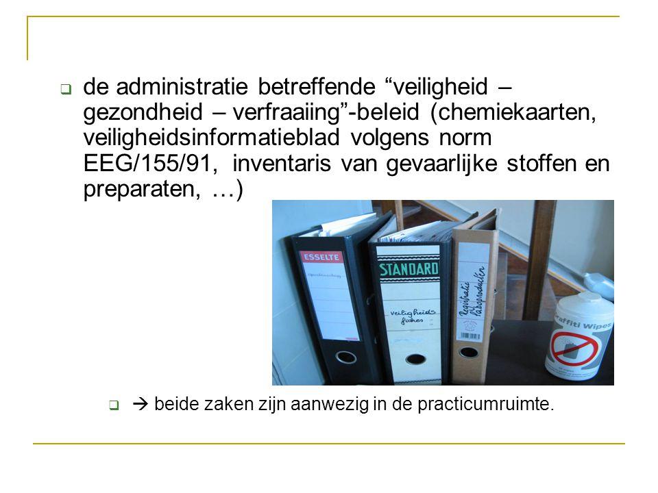 """ de administratie betreffende """"veiligheid – gezondheid – verfraaiing""""-beleid (chemiekaarten, veiligheidsinformatieblad volgens norm EEG/155/91, inven"""