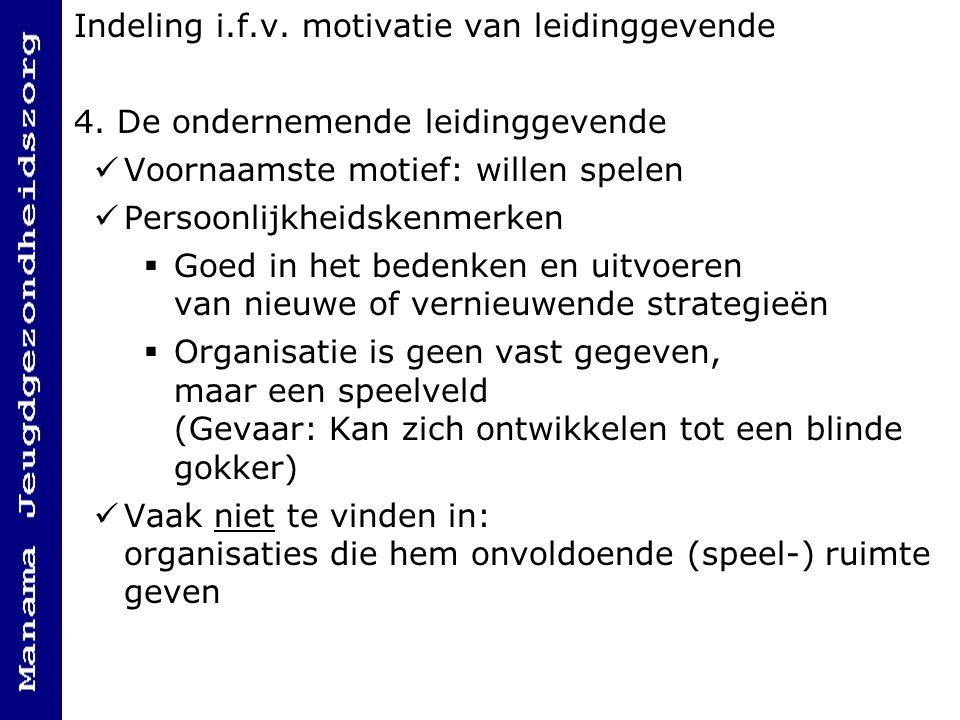 Indeling i.f.v.motivatie van leidinggevende 4.