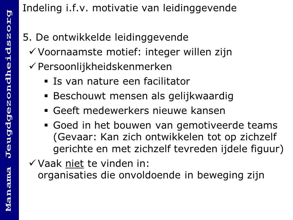 Indeling i.f.v.motivatie van leidinggevende 5.