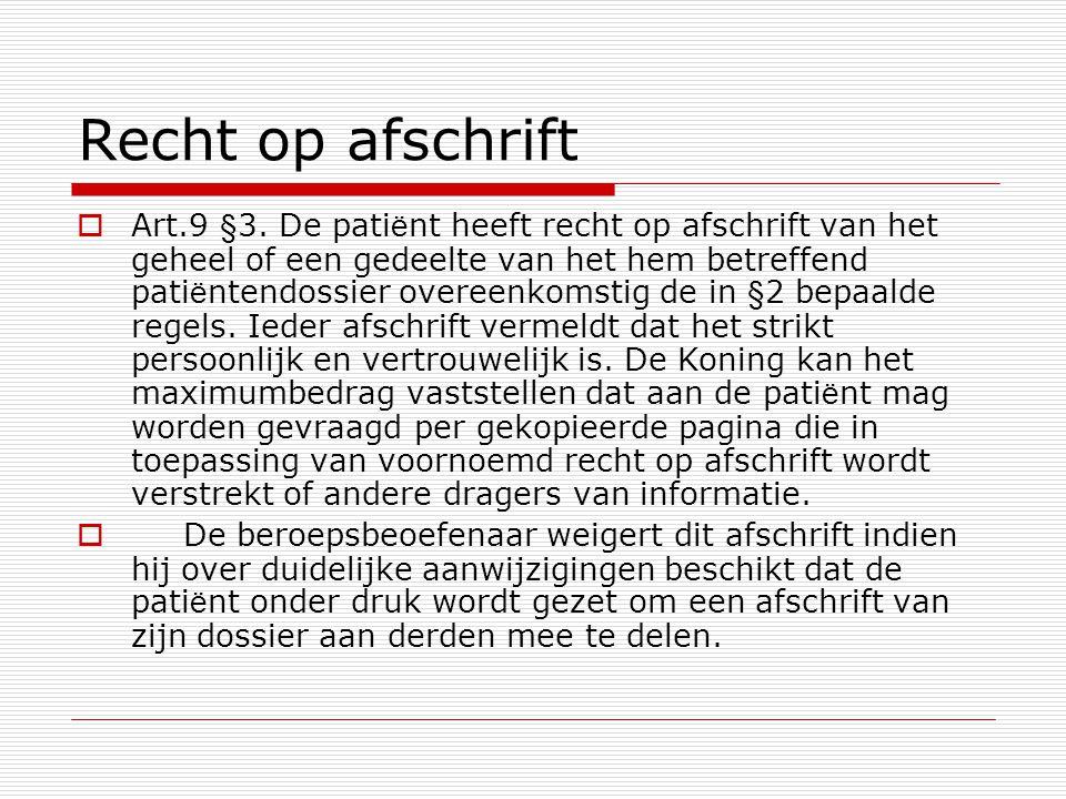 Recht op inzage post mortem  Art.9 §4.
