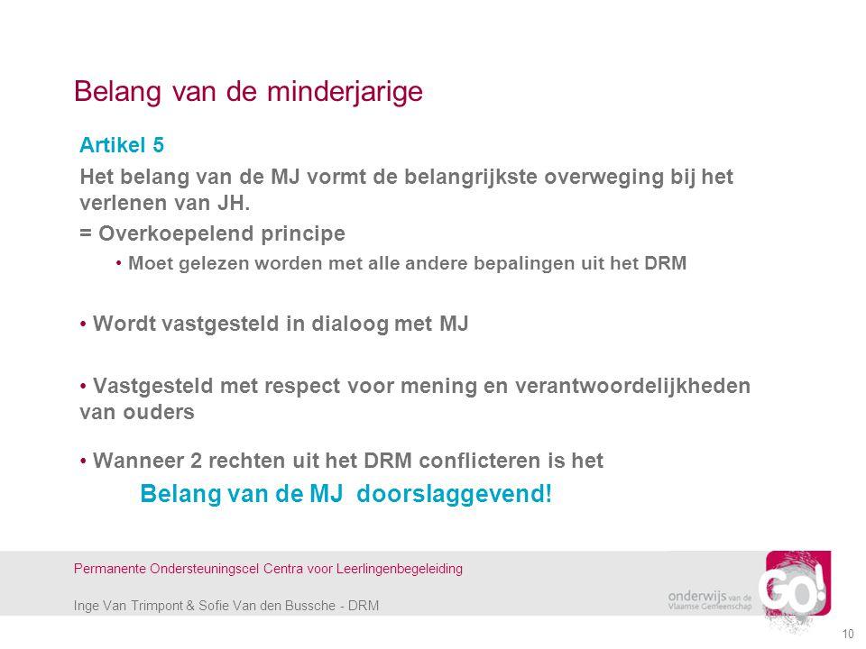 Inge Van Trimpont & Sofie Van den Bussche - DRM Permanente Ondersteuningscel Centra voor Leerlingenbegeleiding 10 Belang van de minderjarige Artikel 5