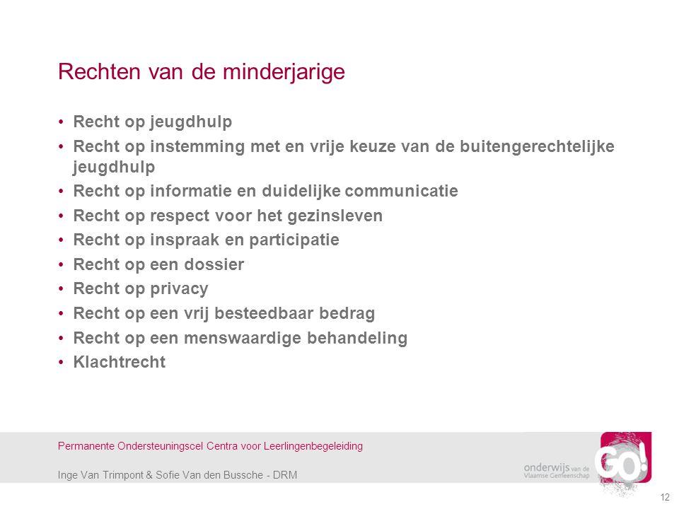 Inge Van Trimpont & Sofie Van den Bussche - DRM Permanente Ondersteuningscel Centra voor Leerlingenbegeleiding 12 Rechten van de minderjarige Recht op