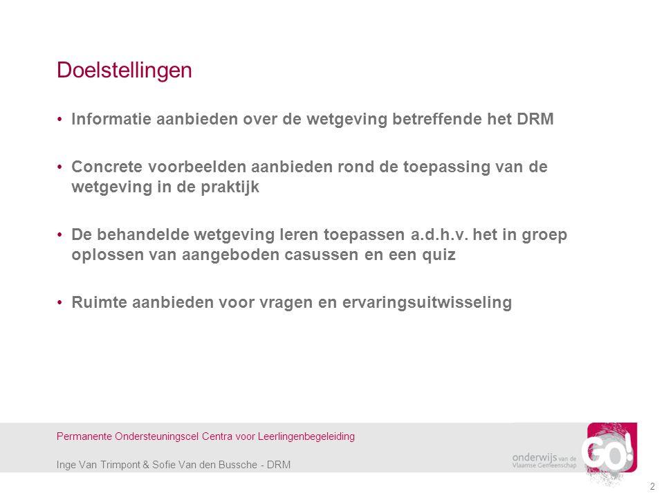 Inge Van Trimpont & Sofie Van den Bussche - DRM Permanente Ondersteuningscel Centra voor Leerlingenbegeleiding 2 Doelstellingen Informatie aanbieden o