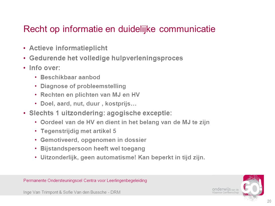 Inge Van Trimpont & Sofie Van den Bussche - DRM Permanente Ondersteuningscel Centra voor Leerlingenbegeleiding 20 Recht op informatie en duidelijke co