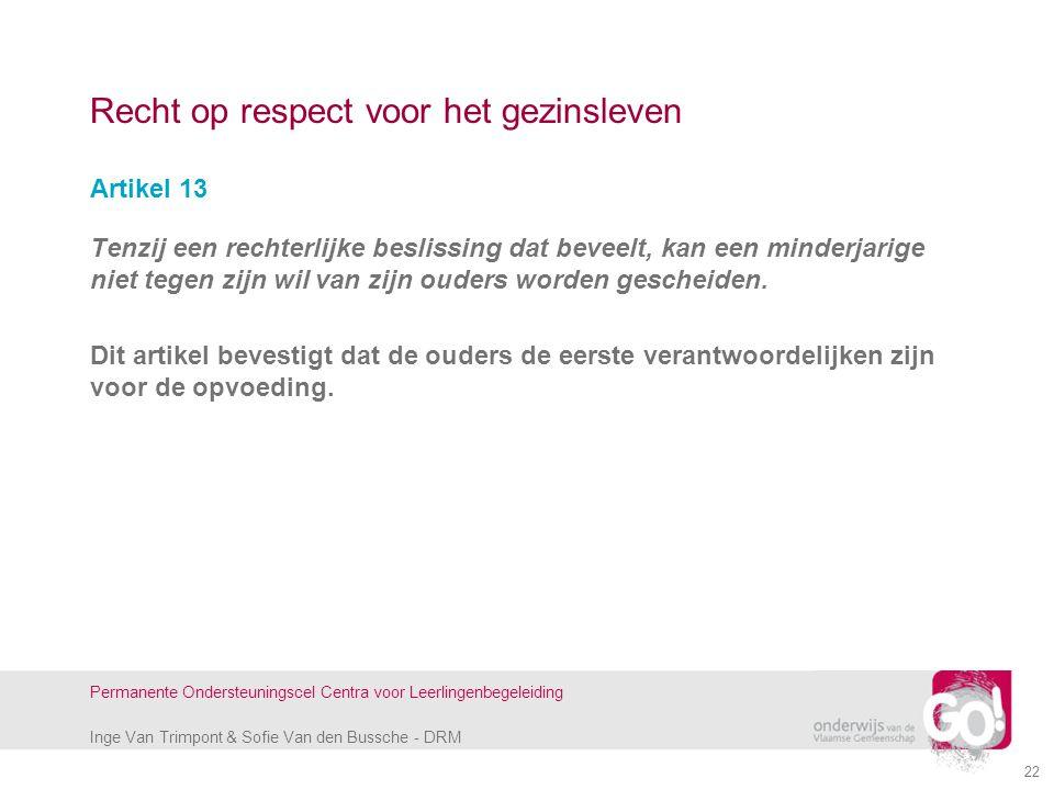 Inge Van Trimpont & Sofie Van den Bussche - DRM Permanente Ondersteuningscel Centra voor Leerlingenbegeleiding Recht op respect voor het gezinsleven A
