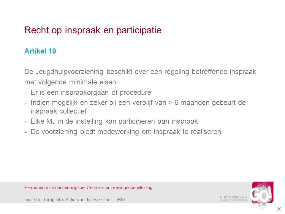 Inge Van Trimpont & Sofie Van den Bussche - DRM Permanente Ondersteuningscel Centra voor Leerlingenbegeleiding 26 Recht op inspraak en participatie Ar