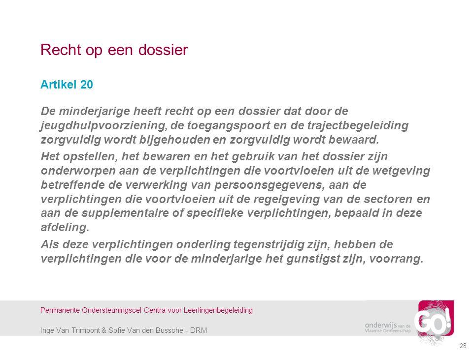 Inge Van Trimpont & Sofie Van den Bussche - DRM Permanente Ondersteuningscel Centra voor Leerlingenbegeleiding Recht op een dossier Artikel 20 De mind