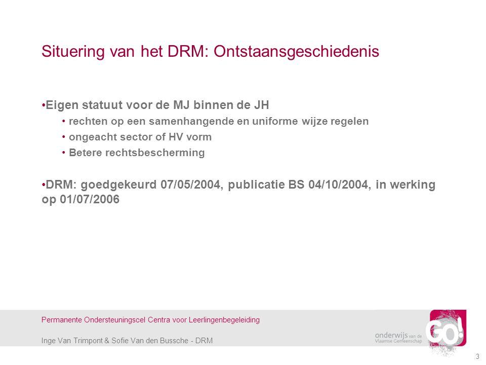 Inge Van Trimpont & Sofie Van den Bussche - DRM Permanente Ondersteuningscel Centra voor Leerlingenbegeleiding 3 Situering van het DRM: Ontstaansgesch