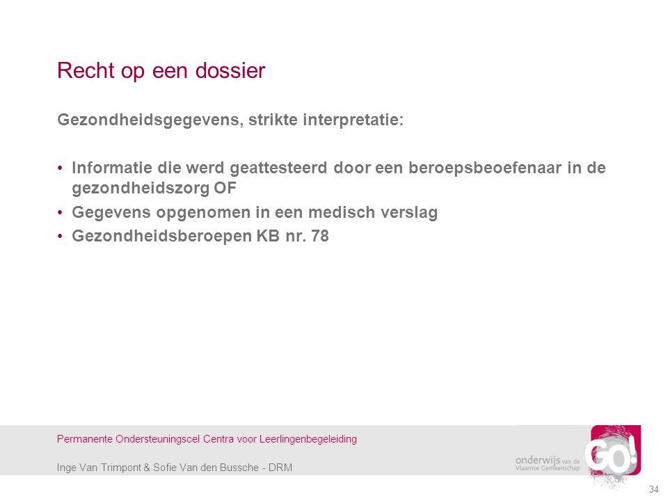 Inge Van Trimpont & Sofie Van den Bussche - DRM Permanente Ondersteuningscel Centra voor Leerlingenbegeleiding Recht op een dossier Gezondheidsgegeven