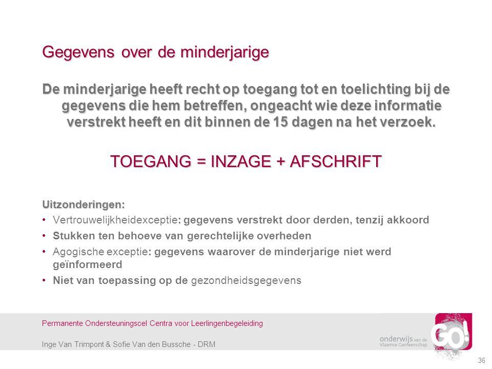 Inge Van Trimpont & Sofie Van den Bussche - DRM Permanente Ondersteuningscel Centra voor Leerlingenbegeleiding 36 Gegevens over de minderjarige De min