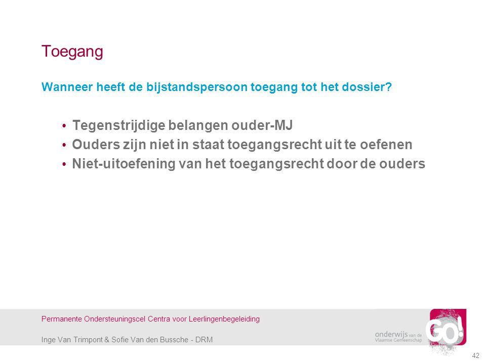 Inge Van Trimpont & Sofie Van den Bussche - DRM Permanente Ondersteuningscel Centra voor Leerlingenbegeleiding Toegang Wanneer heeft de bijstandsperso