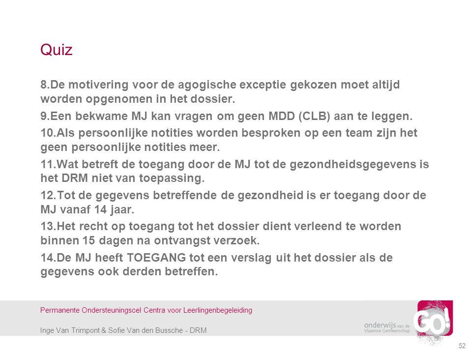 Inge Van Trimpont & Sofie Van den Bussche - DRM Permanente Ondersteuningscel Centra voor Leerlingenbegeleiding 52 Quiz 8.De motivering voor de agogisc