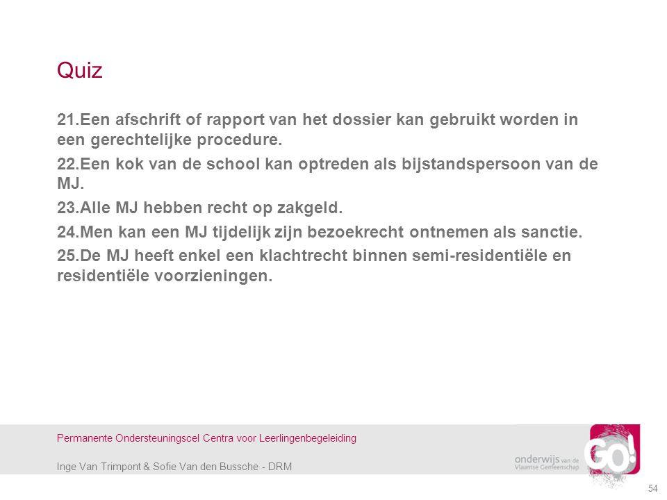 Inge Van Trimpont & Sofie Van den Bussche - DRM Permanente Ondersteuningscel Centra voor Leerlingenbegeleiding 54 Quiz 21.Een afschrift of rapport van