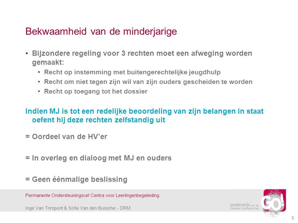 Inge Van Trimpont & Sofie Van den Bussche - DRM Permanente Ondersteuningscel Centra voor Leerlingenbegeleiding 6 Bekwaamheid van de minderjarige Bijzo