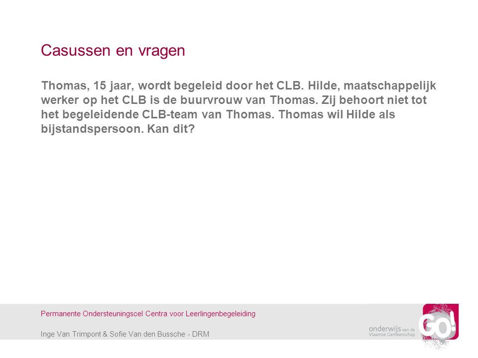 Inge Van Trimpont & Sofie Van den Bussche - DRM Permanente Ondersteuningscel Centra voor Leerlingenbegeleiding Casussen en vragen Thomas, 15 jaar, wor